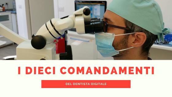 i 10 comandamenti del dentista digitale